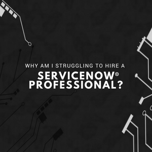 Are You Struggline to Hire a ServiceNow Professional? | Washington Frank Blog